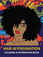 HAIR AF(FRO)Mation: Coloring and Affirmation Book