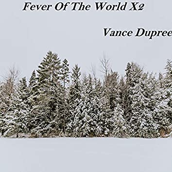 Fever of the World X2