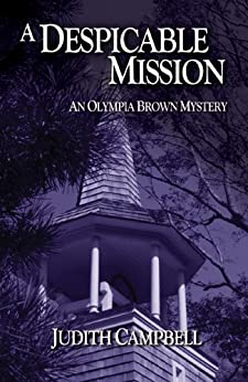A Despicable Mission (Olympia Brown Mysteries Book 3) by [Judith Campbell]