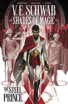 Shades of Magic Vol. 1: The Steel Prince (Shades of Magic - The Steel Prince) by [V.E. Schwab, Andrea Olimpieri, Enrica Eren Angiolini]