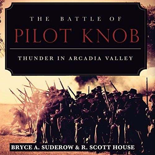 The Battle of Pilot Knob: Thunder in Arcadia Valley audiobook cover art