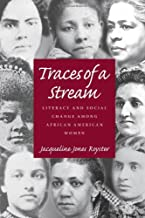 Traces Of A Stream: Literacy and Social Change Among African American Women (Composition, Literacy, and Culture)