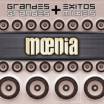 Moenia ... Grandes Exitos + Grandes Mixes