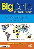 Big Data in Small Slices: Data Visualization for Communicators