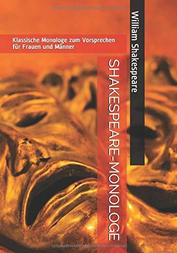 SHAKESPEARE-MONOLOGE: Klassische Monologe zum Vorsprechen für Frauen und Männer