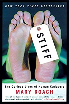 Stiff: The Curious Lives of Human Cadavers book cover