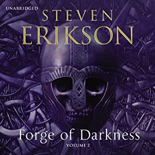 Forge of Darkness, Volume 2                   By:                                                                                                                                 Steven Erikson                               Narrated by:                                                                                                                                 Daniel Philpott                      Length: 16 hrs and 21 mins     11 ratings     Overall 4.6
