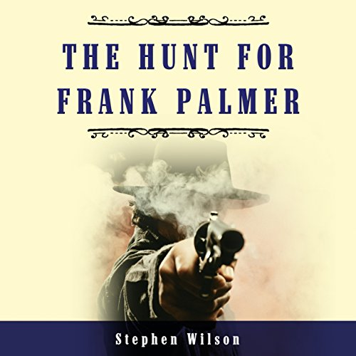 The Hunt for Frank Palmer: A Western Story of Action and Adventure audiobook cover art