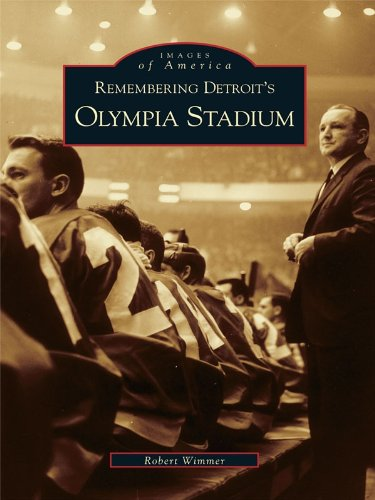 Remembering Detroit's Olympia Stadium (Images of America) (English Edition)
