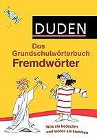 Duden Grundschulwoerterbuch - Fremdwoerter: Was sie bedeuten und woher sie kommen