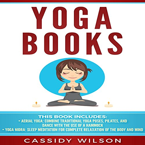 Yoga Books: Aerial Yoga, Yoga Nidra: Sleep Meditation for Complete Relaxation of the Body and Mind cover art