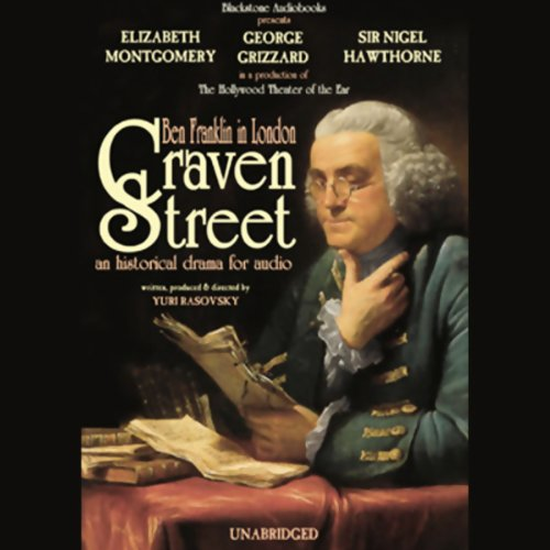 Craven Street     Ben Franklin in London              Autor:                                                                                                                                 Yuri Rasovsky                               Sprecher:                                                                                                                                 Elizabeth Montgomery,                                                                                        George Grizzard,                                                                                        Sir Nigel Hawthorne,                   und andere                 Spieldauer: 4 Std. und 12 Min.     Noch nicht bewertet     Gesamt 0,0