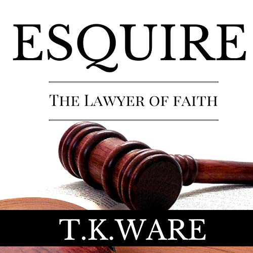 Esquire: The Lawyer of Faith audiobook cover art