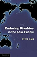 Enduring Rivalries in the Asia-Pacific