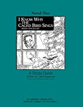 I Know Why the Caged Bird Sings: Novel-Ties Study Guide