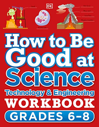 Compare Textbook Prices for How to Be Good at Science, Technology and Engineering Workbook, Grade 6-8  ISBN 9780744038941 by DK