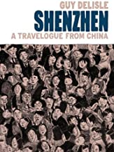 Shenzhen: A Travelogue from China by Guy Delisle (24-Apr-2012) Paperback