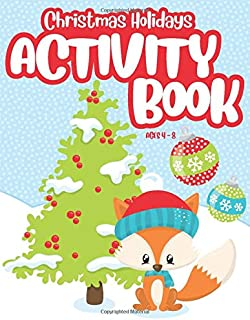 Christmas Holidays Activity Book for Kids Ages 4-8: Workbook with Cryptograms, Coloring, Spot the Differences, Word Searches, and More! Ideal to Keep Busy or to use as a Stocking Stuffer!