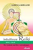 intuitives Reiki der 2. Grad, die Symbole und ihre Anwendungen