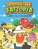 Animali da Fattoria Libro da colorare: 60 Grandi disegni di animali da fattoria con i loro...