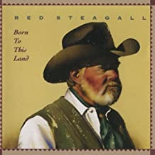 red steagall born to this land