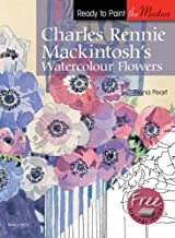 Ready to Paint the Masters: Charles Rennie Mackintosh's Watercolour Flowers