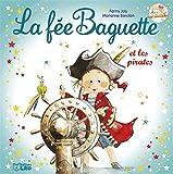 La fée Baguette et les pirates - Dès 3 ans
