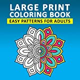 Large Print Coloring Book: Easy Patterns for Adults: Simple Mandala Coloring Book for Seniors and Beginners