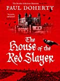 The House of the Red Slayer (The Brother Athelstan Mysteries Book 2)