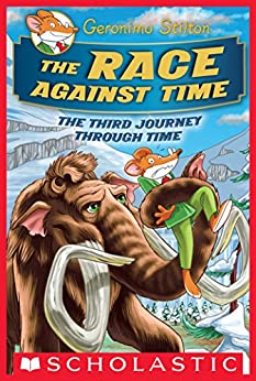 The Race Against Time (Geronimo Stilton Journey Through Time #3) by [Geronimo Stilton]