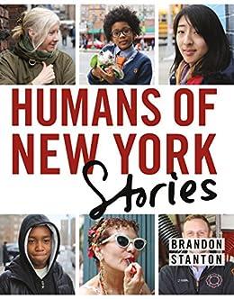 Humans of New York: Stories by [Brandon Stanton]