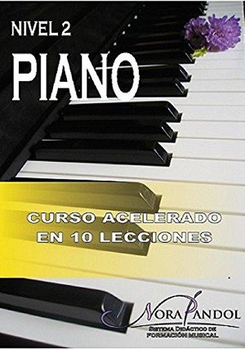 Piano Nivel 2: Curso Acelerado en 10 Lecciones (Curso ...