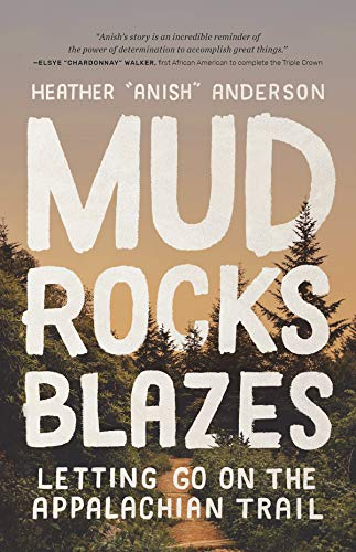 Mud, Rocks, Blazes: Letting Go on the Appalachian Trail (English Edition)