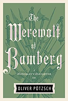 The Werewolf of Bamberg (US Edition) (A Hangman's Daughter Tale Book 5) by [Oliver Pötzsch, Lee Chadeayne]