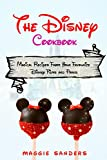 The Disney Cookbook: Magical Recipes From Your Favourite Disney Films and Parks. From Mickey-shaped Beignets to Tiana's Gumbo and Elsa's Frozen Popsicles (English Edition)