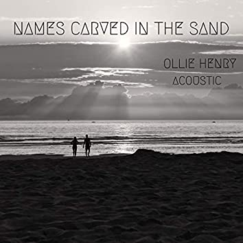 Names Carved in the Sand (Acoustic)