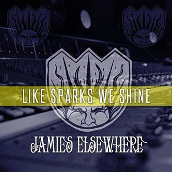 Like Sparks We Shine