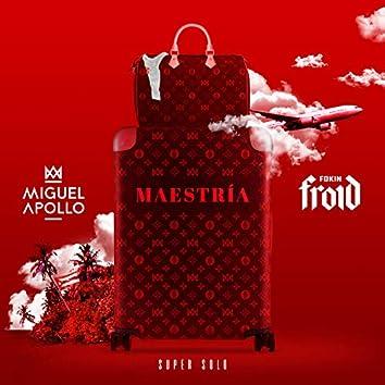 Maestría (feat. FOKINFROID)