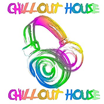 Chillout House