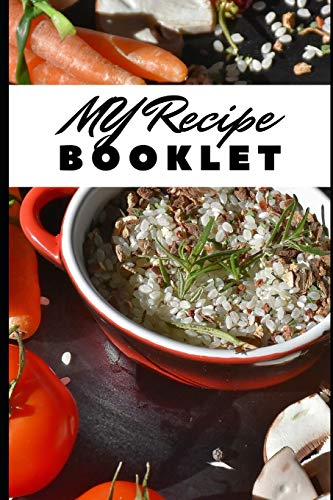 MY RECIPE BOOKLET: Your best and favorite recipes - 100 pages - cooking