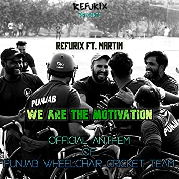 We Are The Motivation (Official Anthem Of Punjab Wheelchair Cricket Team) [feat. Martin]