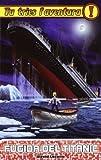 Fugida del Titanic: Tu tries l'aventura 17