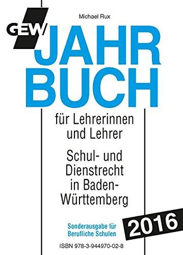 GEW-Jahrbuch 2016 Berufl. Schulen: Handbuch des Schul- und Dienstrechts in Baden-Württemberg