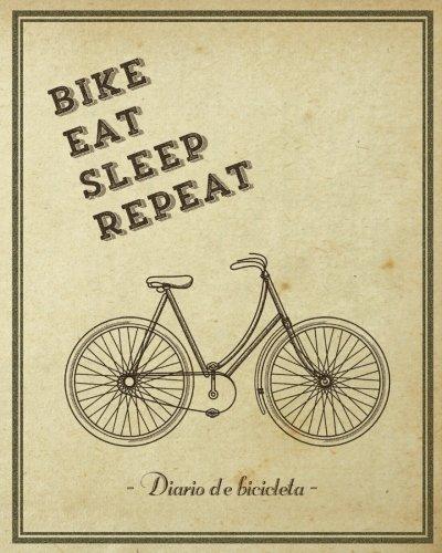 Diario de bicicleta. Bike, eat, sleep, repeat. Cuaderno de viaje. Regalo.Libreta: Wanderlust Journals