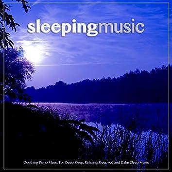Sleeping Music: Soothing Piano Music For Deep Sleep, Relaxing Sleep Aid and Calm Sleep Music
