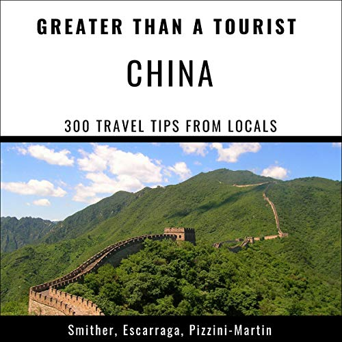 Greater Than a Tourist - China: 300 Travel Tips from Locals Titelbild