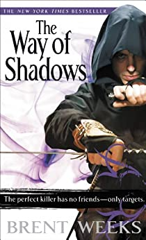 The Way of Shadows (Night Angel Book 1) by [Brent Weeks]
