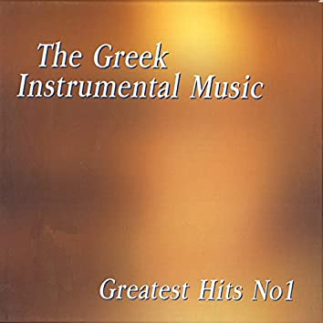 The Greek Instrumental Music Greatest Hits, Vol. 1