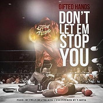 Don't Let Em Stop You