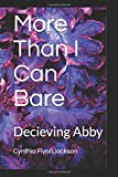 More than I can bare: Decieving Abby